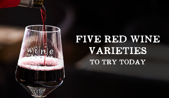 Five Red Wine Varieties You Need to Try Today