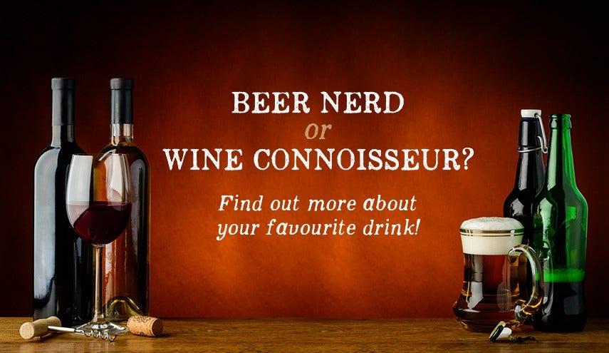 Beer Nerd or Wine Connoisseur?